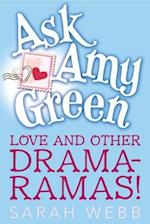 Love and Other Drama-Ramas! (Ask Amy Green)