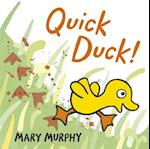Quick Duck! af Mary Murphy