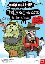 Trolls vs. Cowboys in the Arctic (Mega-Mash Up, nr. 6)