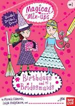 Birthdays and Bridesmaids (Magical Mix-ups)