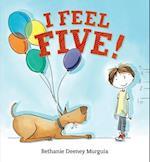 I Feel Five! af Bethanie Deeney Murguia