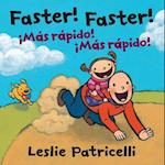 Faster! Faster! / Mas rapido! Mas rapido!