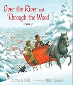 Over the River and Through the Wood af Lydia Maria Child, L. Maria Child