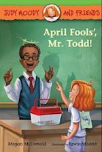 April Fools', Mr. Todd! (Judy Moody and Friends)