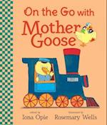 On the Go with Mother Goose (My Very First Mother Goose)