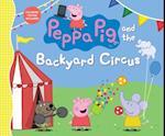 Peppa Pig and the Backyard Circus (Peppa Pig)