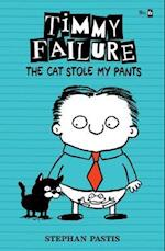 The Cat Stole My Pants (Timmy Failure)