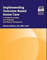 Implementing Outcome-Based Home Care
