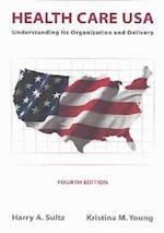 Health Care USA af Kristina M. Young, Harry A. Sultz