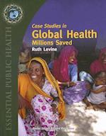 Case Studies In Global Health: Millions Saved (Essential Public Health)