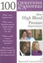 100 Questions & Answers about High Blood Pressure (Hypertension) (100 Questions & Answers About)