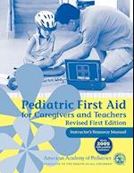 Pediatric First Aid for Caregivers and Teachers Instructor's Resource Manual