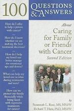 100 Questions & Answers about Caring for Family or Friends with Cancer (100 Questions & Answers About)