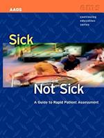 Sick or Not Sick? a Guide to Rapid Patient Assessment (Ems Continuing Education)