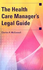 The Health Care Manager's Legal Guide