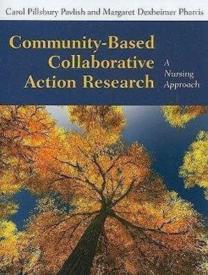 Bog, paperback Community-Based Collaborative Action Research af Margaret Dexheimer Pharris, Carol Pillsbury Pavlish