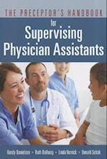 The Preceptor's Handbook for Supervising Physician Assistants