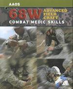 68W Advanced Field Craft: Combat Medic Skills af United States Army