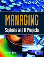 Managing Systems and IT Projects af Frank Tsui