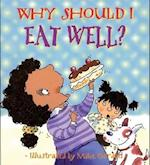 Why Should I Eat Well? af Llewellyn, Claire Llewellyn