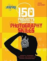 150 Projects to Strengthen Your Photography Skills (Aspire)