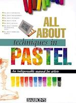 All About Techniques in Pastel (All About Techniques)