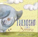 Friendship Is Like a Seesaw (A Big Hug)