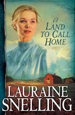 A Land to Call Home af Lauraine Snelling