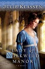 Lady of Milkweed Manor af Julie Klassen