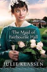 The Maid of Fairbourne Hall af Julie Klassen
