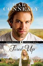 Fired Up (Trouble in Texas, nr. 2)