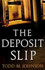 The Deposit Slip af Todd M. Johnson