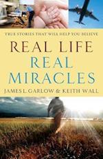 Real Life, Real Miracles af Keith Wall, James L. Garlow