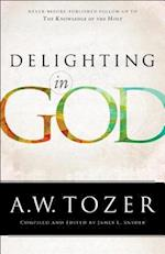Delighting in God af A.W. Tozer