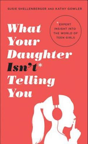 Bog, paperback What Your Daughter Isn't Telling You af Susie Shellenberger