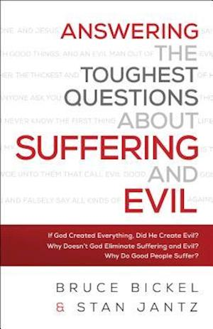 Bog, paperback Answering the Toughest Questions About Suffering and Evil af Bruce Bickel