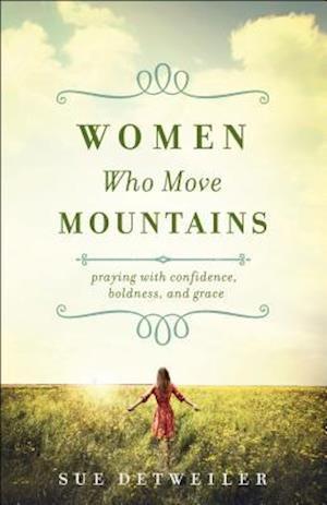 Bog, paperback Women Who Move Mountains af Sue Detweiler
