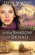 In the Shadow of Denali (Heart of Alaska)