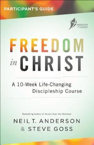 Bog, paperback Freedom in Christ Participant's Guide af Steve Goss, Neil T. Anderson