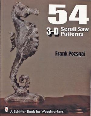 54 3-D Scroll Saw Patterns