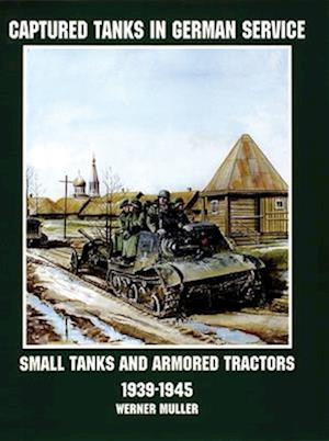 Bog, paperback Captured Tanks in German Service af Werner Muller