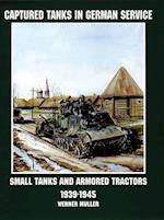 Captured Tanks in German Service af Werner Muller