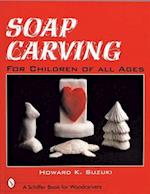 Soap Carving (Schiffer Book for Woodcarvers)