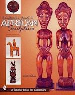 A Collector's Guide to African Sculpture (Schiffer Book for Collectors)