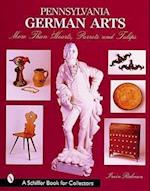 Pennsylvania German Arts (Schiffer Book for Collectors)