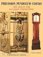 Precision Pendulum Clocks (Schiffer Book for Collectors)