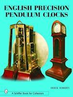English Precision Pendulum Clocks (Schiffer Book for Collectors Series)