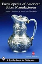 Encyclopedia of American Silver Manufacturers (Schiffer Book for Collectors)