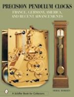 Precision Pendulum Clocks: France, Germany, America and Recent Advancements