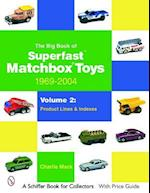 The The Big Book of Matchbox Superfast Toys: 1969-2004 (Schiffer Book for Collectors)